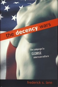The Decency Wars: The Campaign to Cleanse American Culture