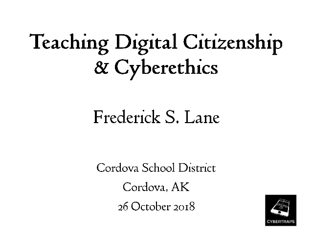 Teaching Digital Citizenship & Cyberethics [Lecture]