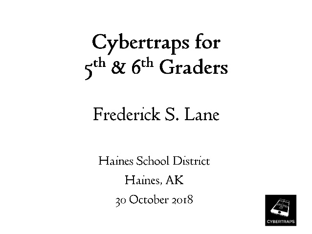 Cybertraps for 5th & 6th Graders