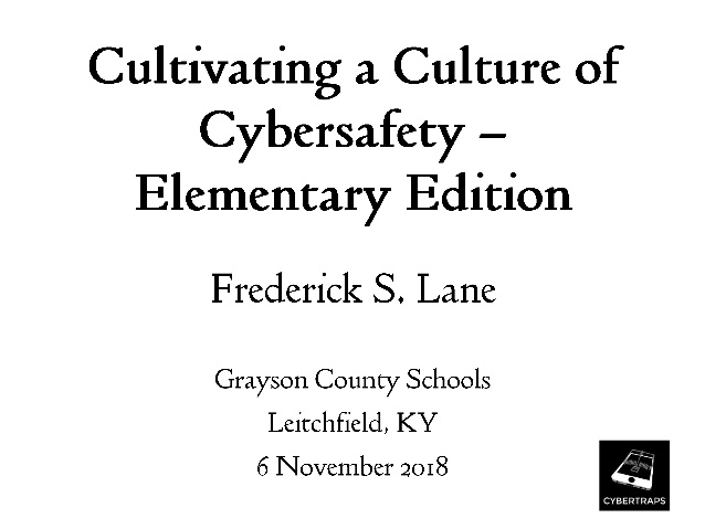 Cultivating a Culture of Cybersafety -- Elementary Edition [Lecture]