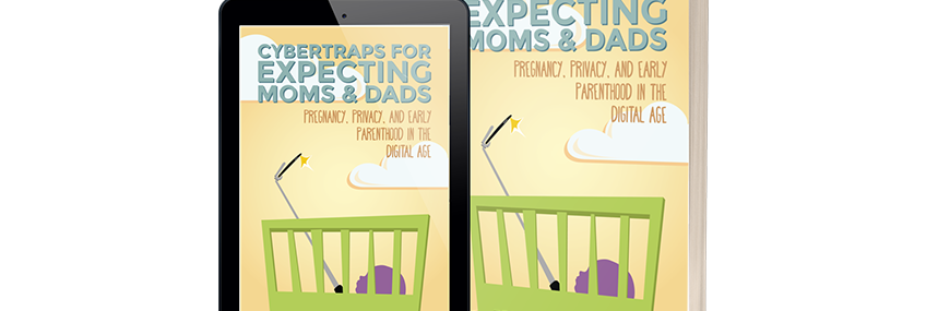 Cybertraps for Expecting Moms and Dads
